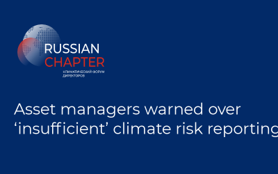Asset managers warned over 'insufficient' climate risk reporting